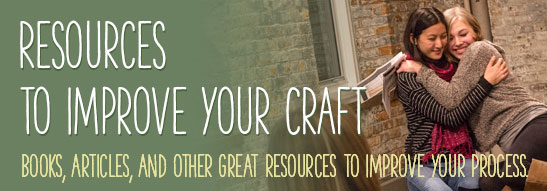 Resources to Improve Your Craft Books, articles, and other great resources to improve your process.