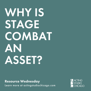 WHY STAGE COMBAT IS AN ASSET